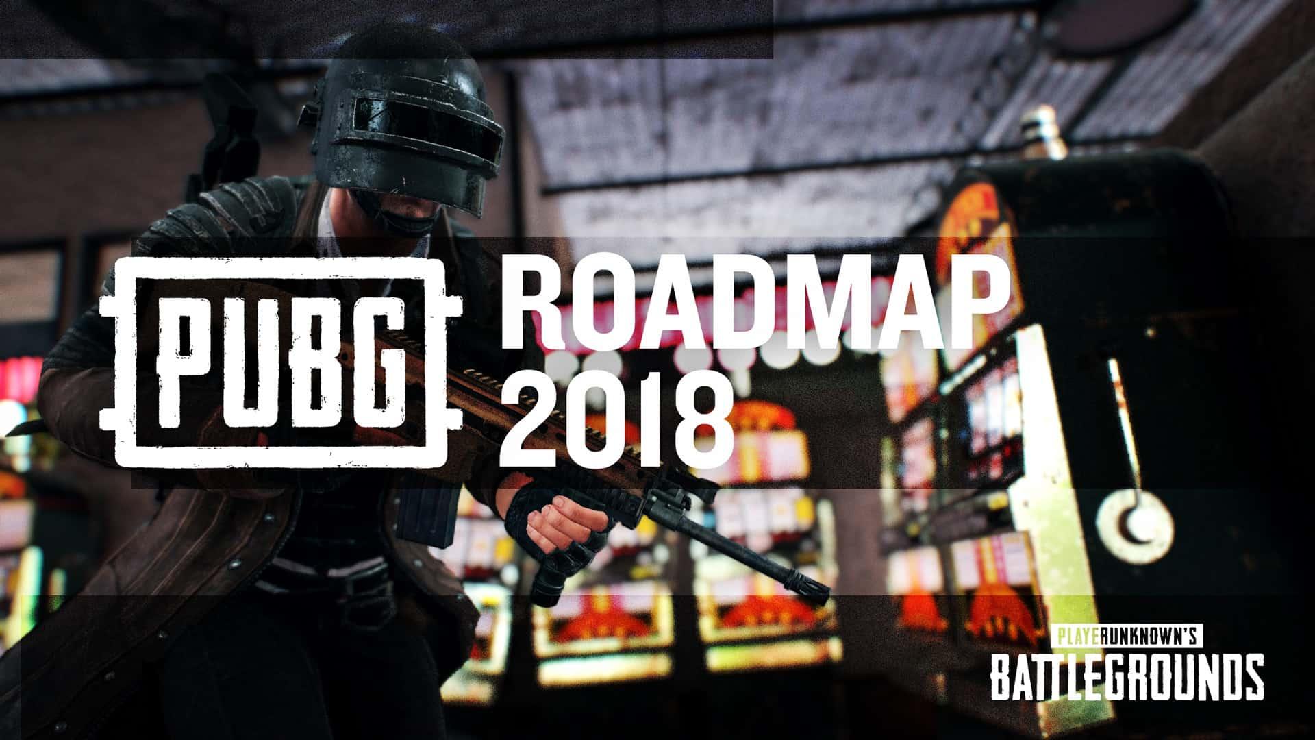 pubg roadmap 2018