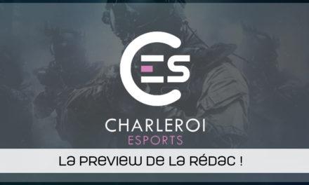 Charleroi esports, la preview de la rédac !