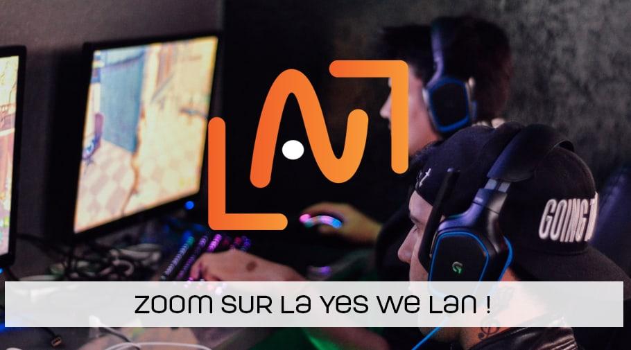 A la découverte de la Yes We Lan !