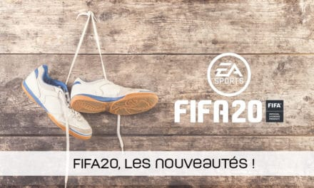 EA Sports dévoile FIFA 20, voici les nouveautés !