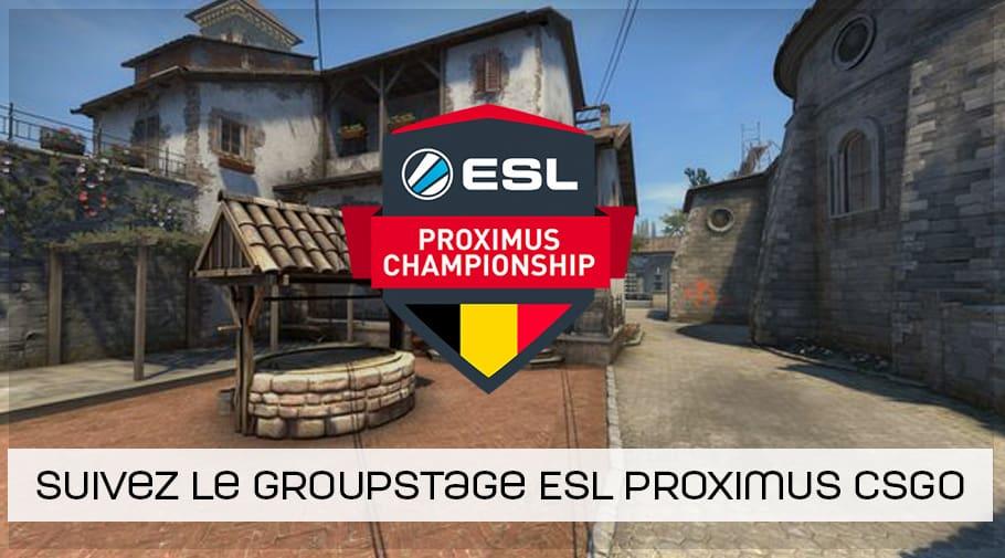 Phase de groupe ESL Proximus CSGO 2019