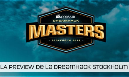 La preview de la DreamHack Masters Stockholm