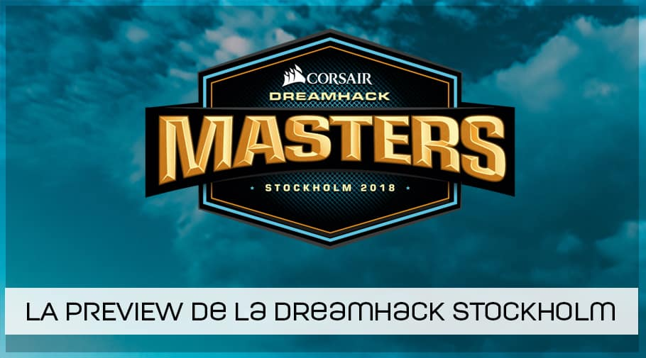 La preview de la DreamHack Masters Stockholm