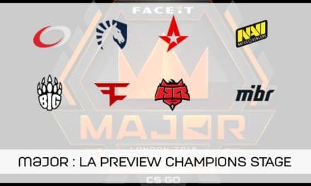 Notre preview du Champions stage du FaceIT MAJOR !