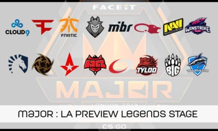 Notre preview du Legends stage du FaceIT MAJOR !