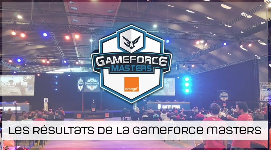 Les résultats de la Gameforce Masters sont connus !