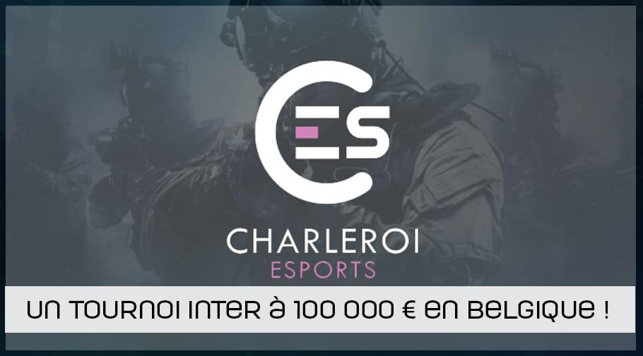 Création de Charleroi Esports qui annonce un tournoi CSGO à 100 000 euros !