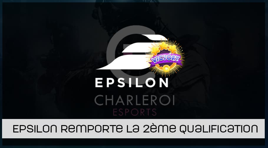 Epsilon remporte la 2ème qualification Europe pour la Charleroi esports
