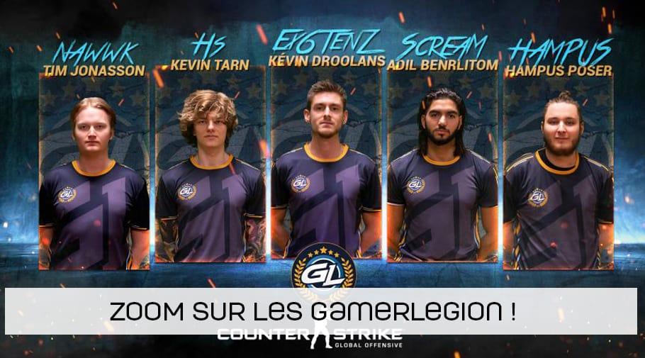 Zoom sur les joueurs de GamerLegion !