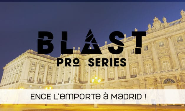 ENCE remporte l'étape madrilène des Blast Pro Series !