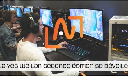 Yes We Lan seconde édition se dévoile