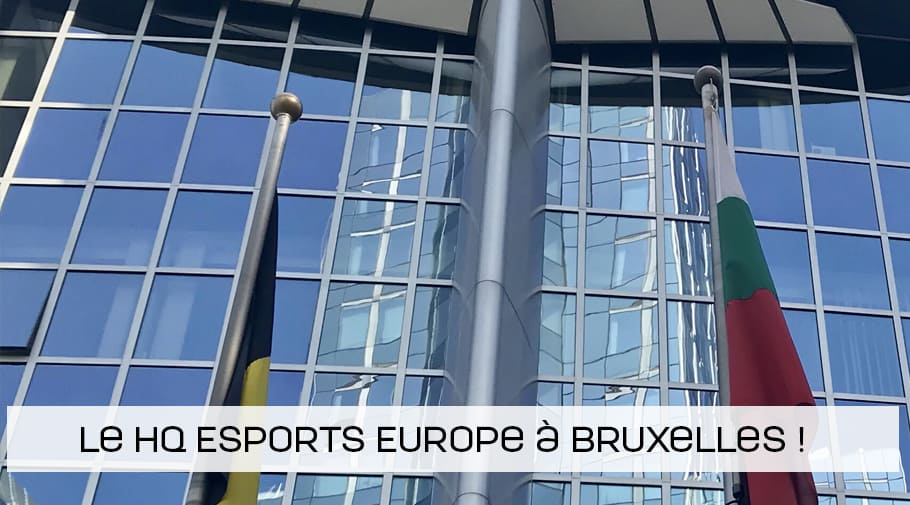 Le QG d'Esports Europe à Bruxelles !