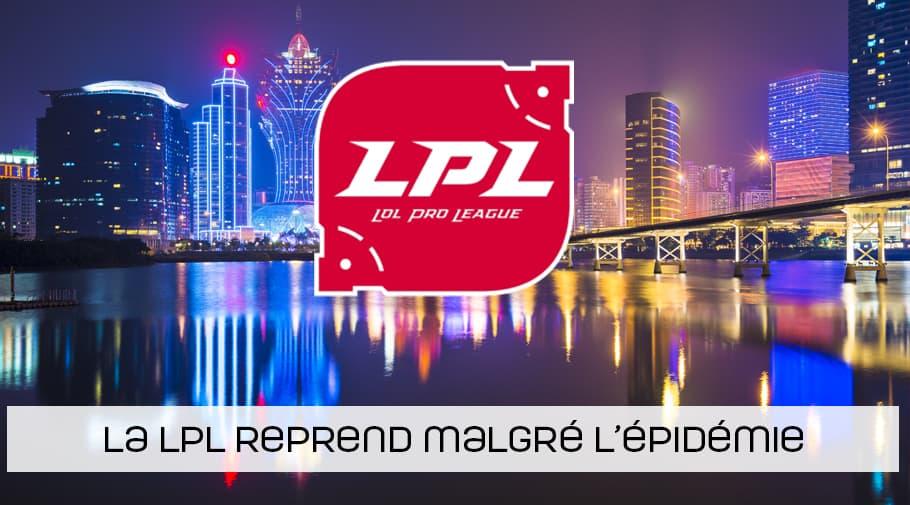 En Chine, la LPL reprend malgré l'épidémie !