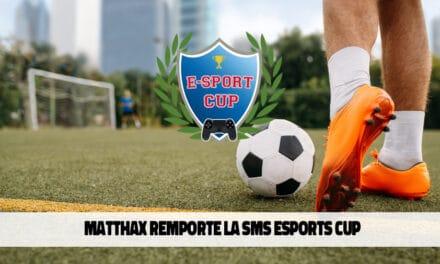 MatthaX remporte la SMS Esports Cup