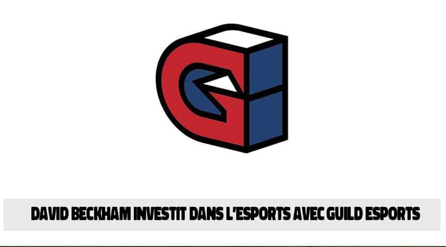 """David Beckham : Copropriétaire de la start-up britannique  """"Guild Esports"""""""